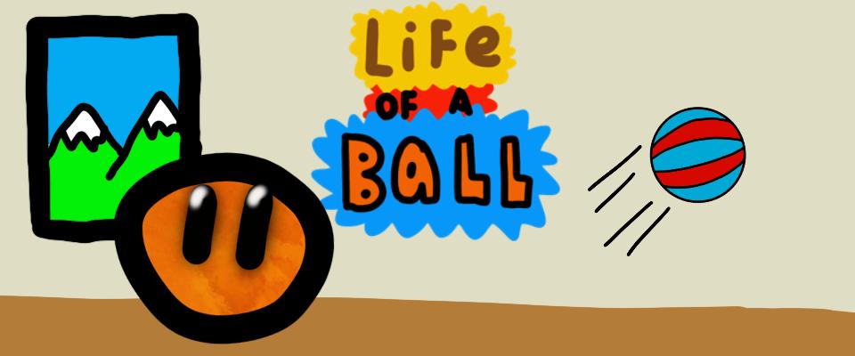 Life of a Ball