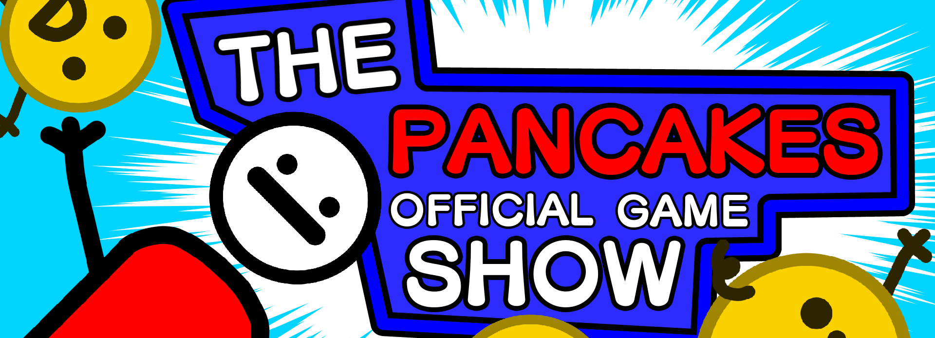 The Pancakes Official Game Show