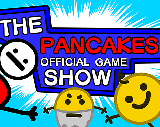 The Pancakes Official Game Show [Free] [Adventure] [Windows] [macOS] [Linux]