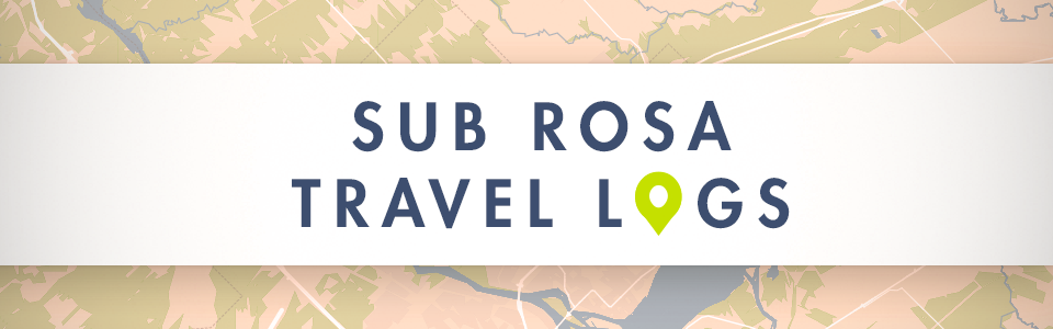 Sub Rosa Travel Logs
