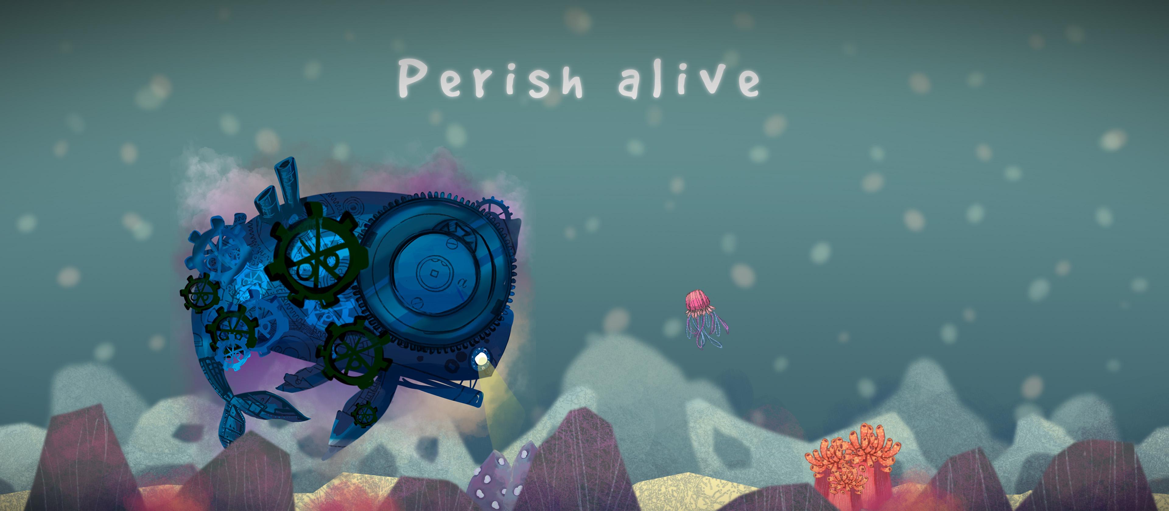 Perish alive
