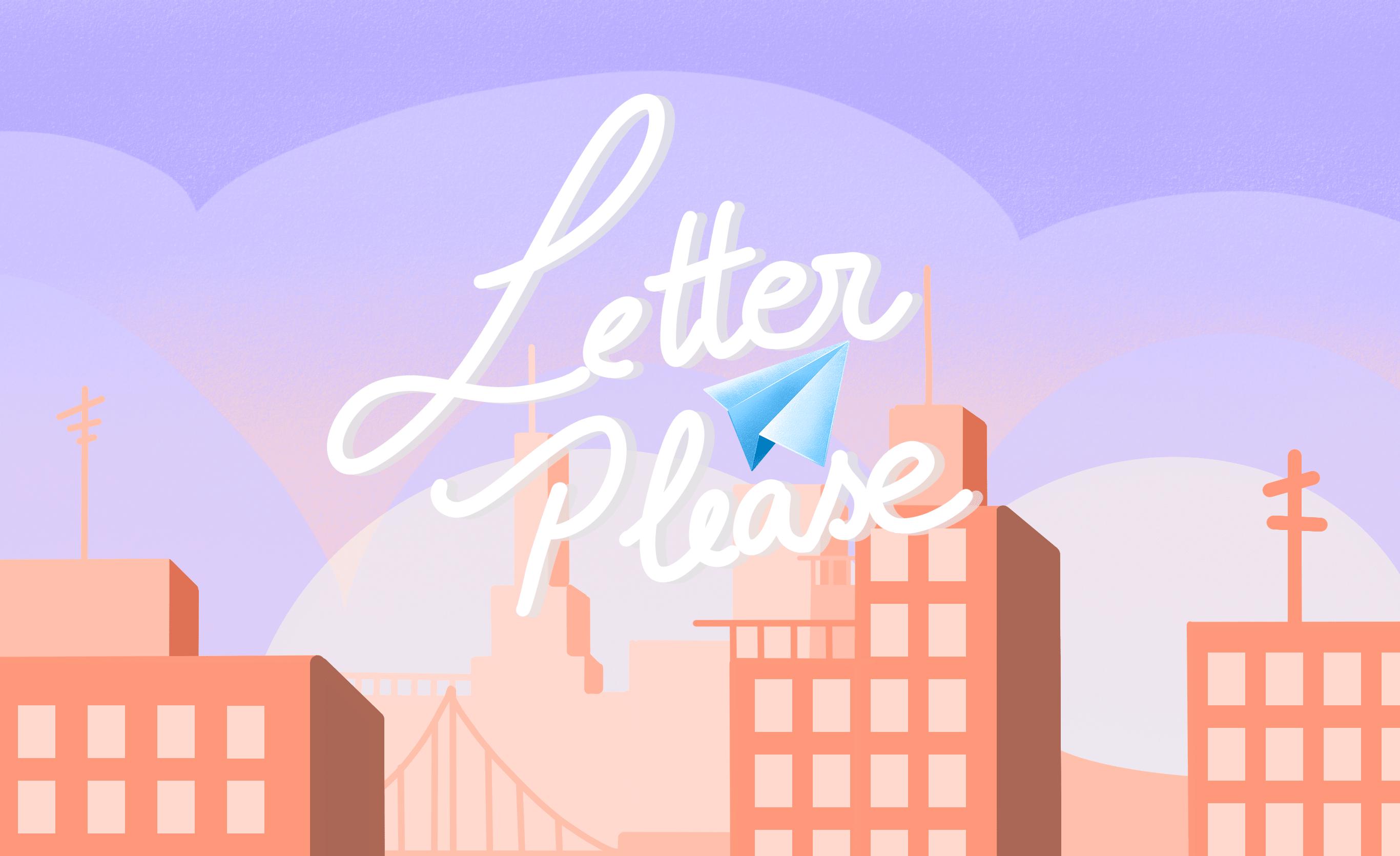 Letter Please