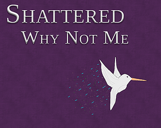 Shattered - Why Not Me