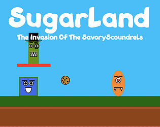 SugarLand: The Invasion of the Savory Scoundrels