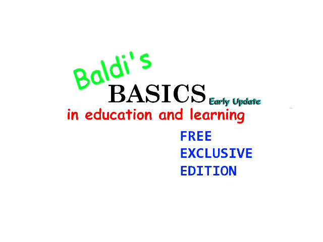 Baldi's Basics Free Exclusive Edition: Early Update