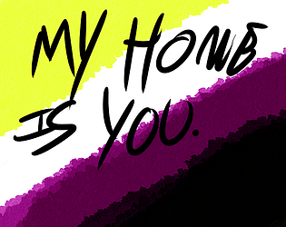 My Home is You.