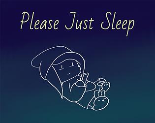 Please Just Sleep