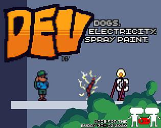 Dev: Dogs. Electricity. Spray Paint.
