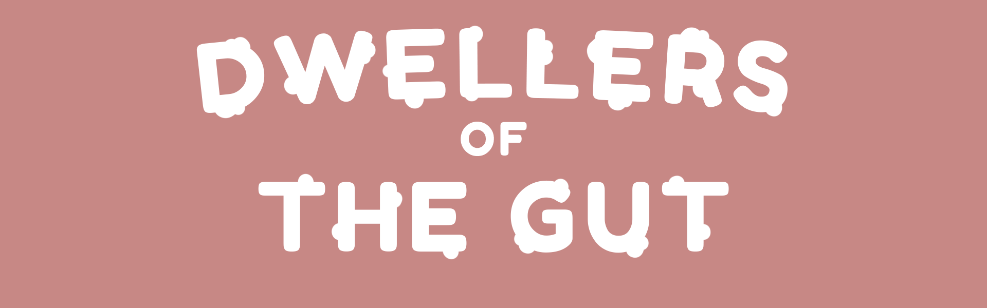 Dwellers of the Gut