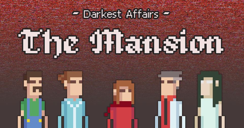 Darkest Affairs - The Mansion