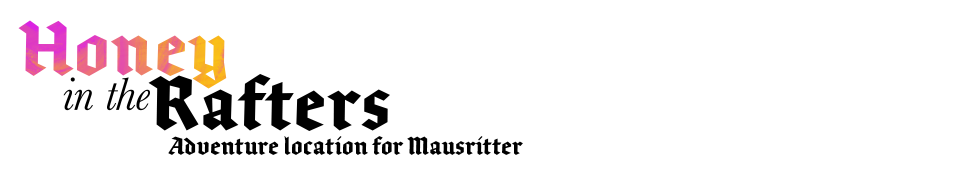 Mausritter: Honey in the Rafters