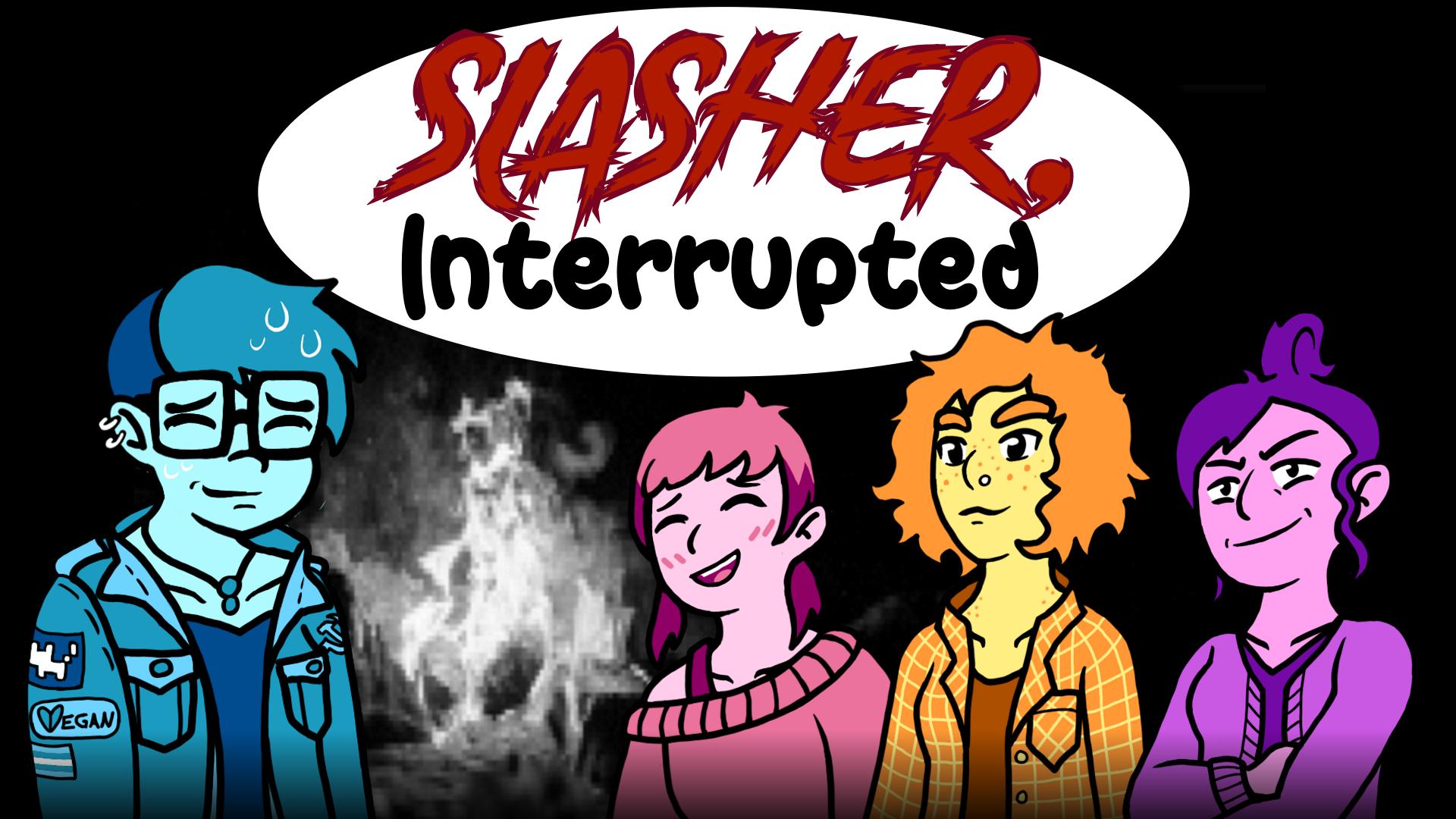10mg: SLASHER, Interrupted