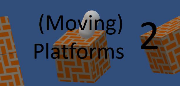 Moving Platforms 2
