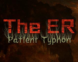 The ER: Patient Typhon [Free] [Adventure] [Windows]