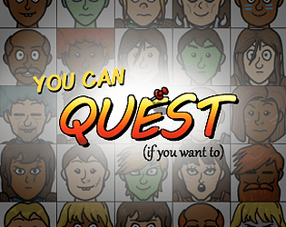 You Can Quest! (if you want to)