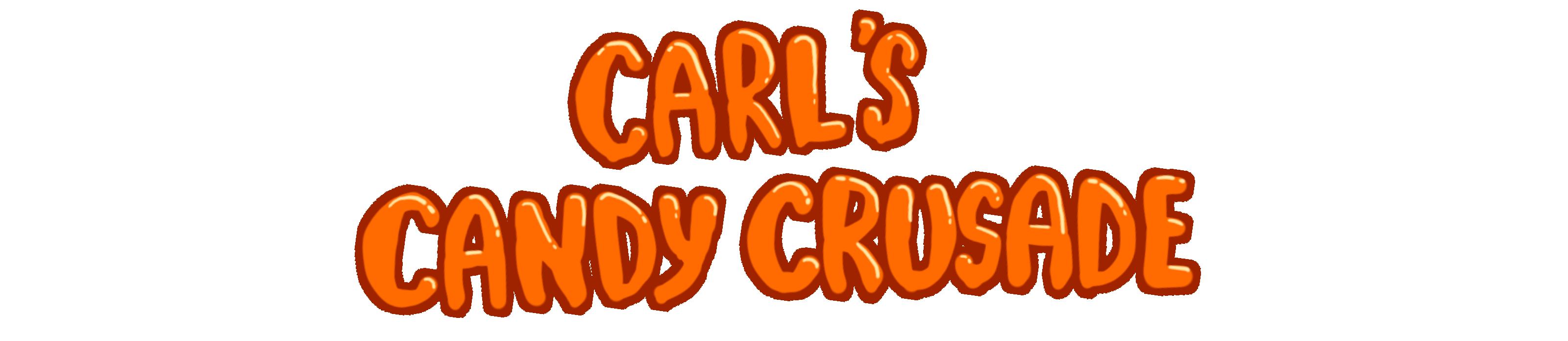Carl's Candy Crusade