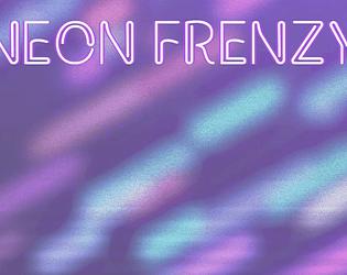 Neon Frenzy - Final Build