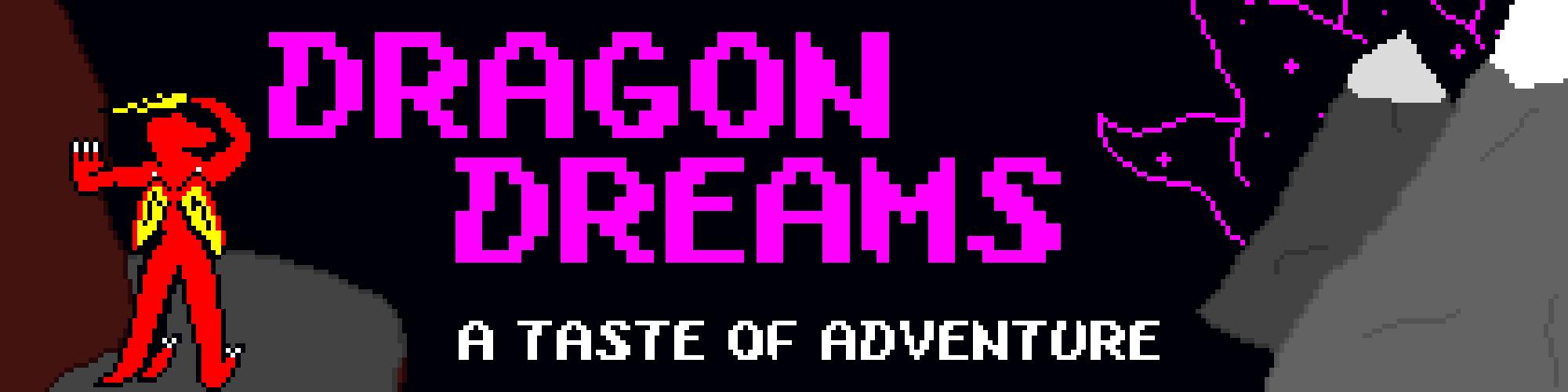 Dragon Dreams: A Taste of Adventure