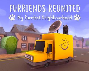 Furriends Reunited: My Purrfect Neighbourhood [Free] [Other] [Windows] [macOS]