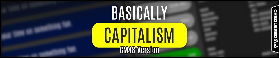 Basically Capitalism (GM48 Version)