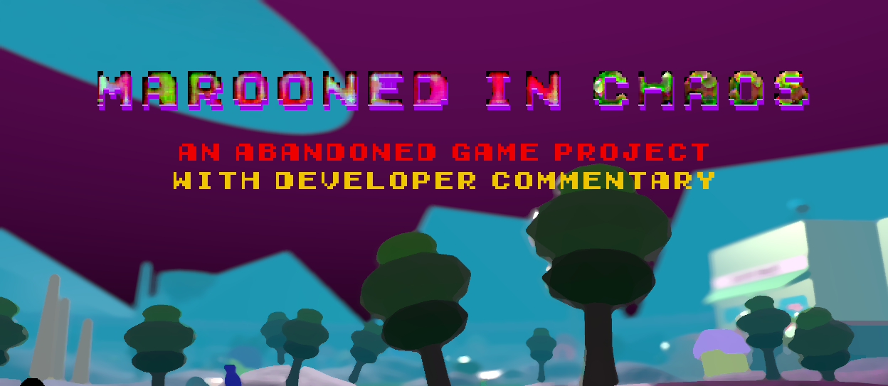 Marooned in Chaos  - Developer Commentary