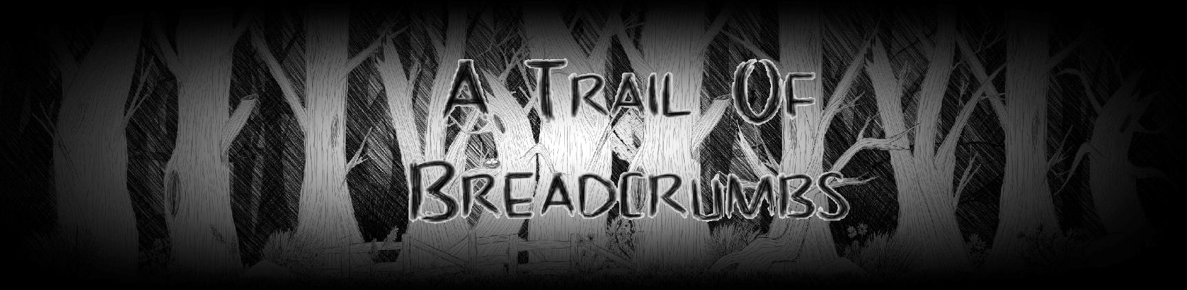 A Trail Of Breadcrumbs