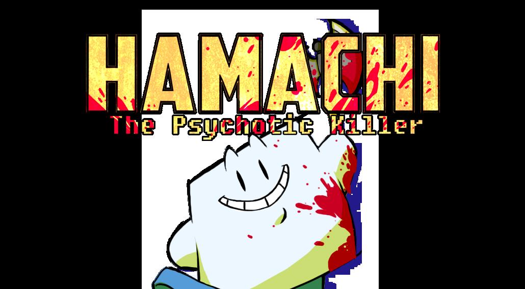 Hamachi The Psychotic Killer