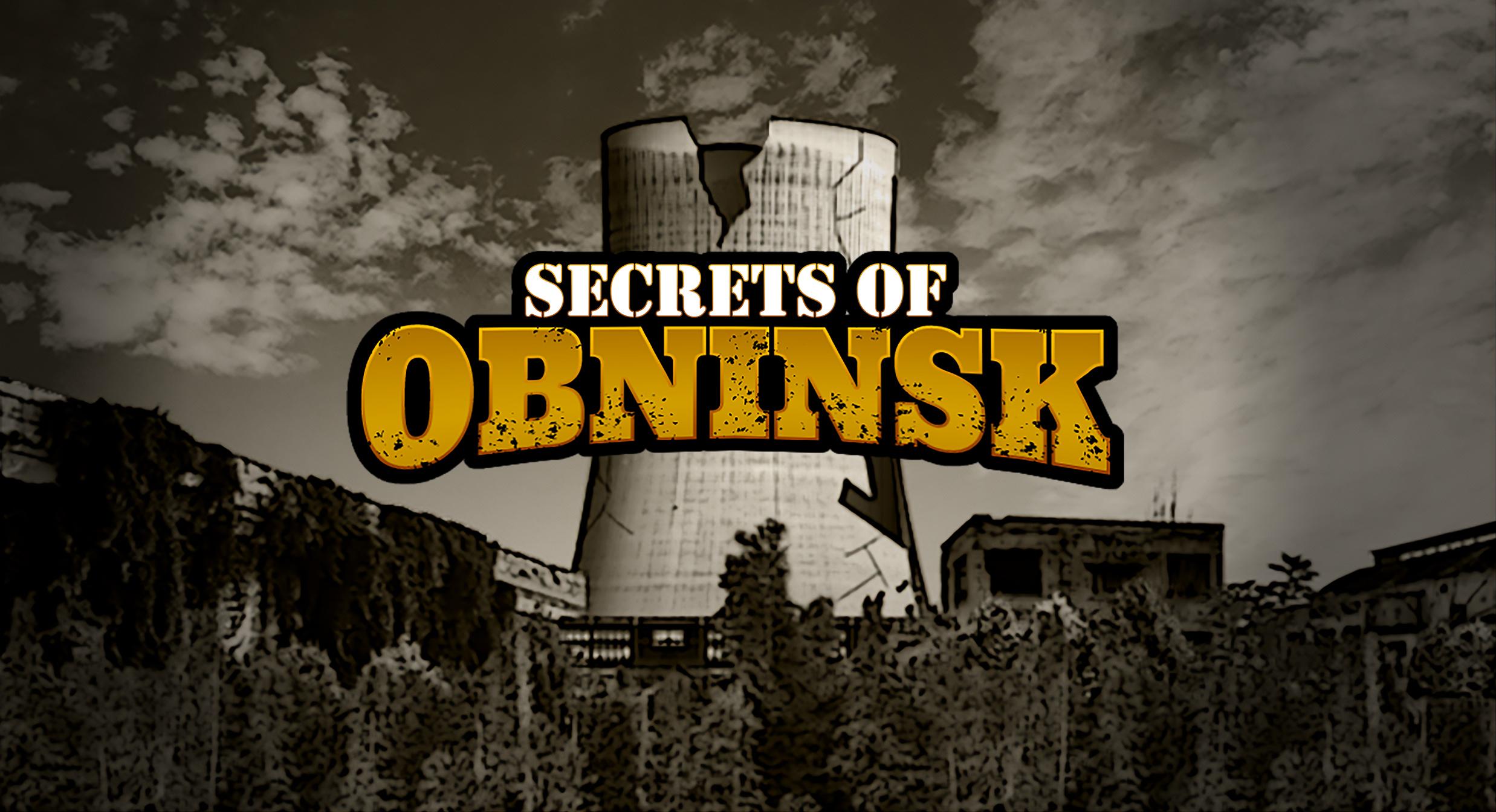 Secrets of Obninsk