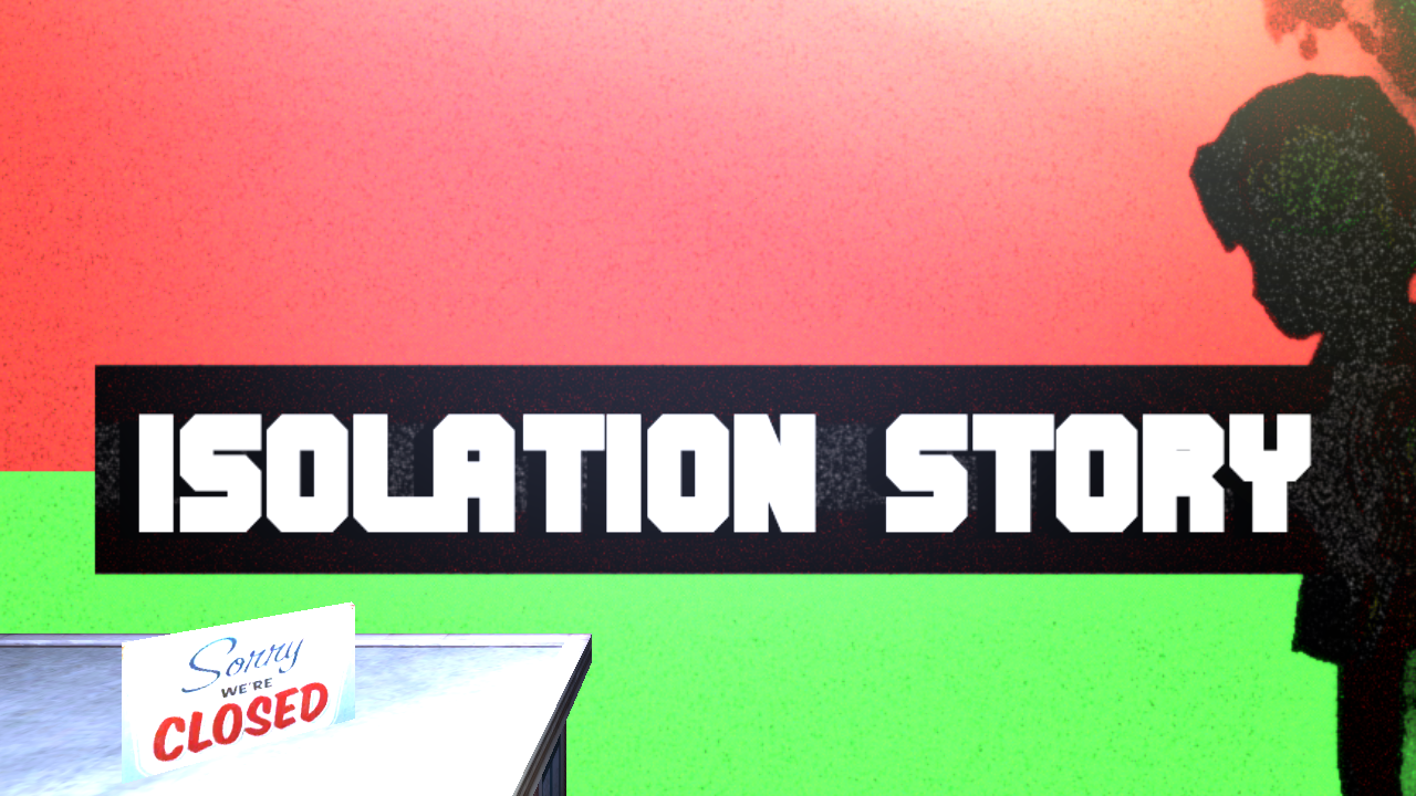 Isolation Story