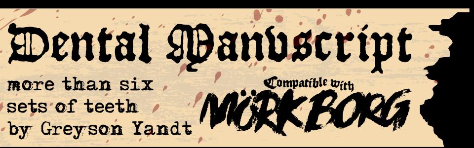 Dental Manvscript — for MÖRK BORG