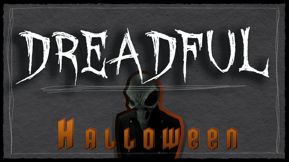 DREADFUL 2: Halloween