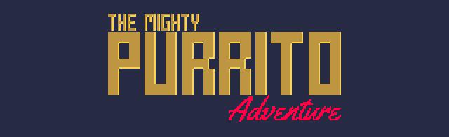 The Mighty Purrito Adventure