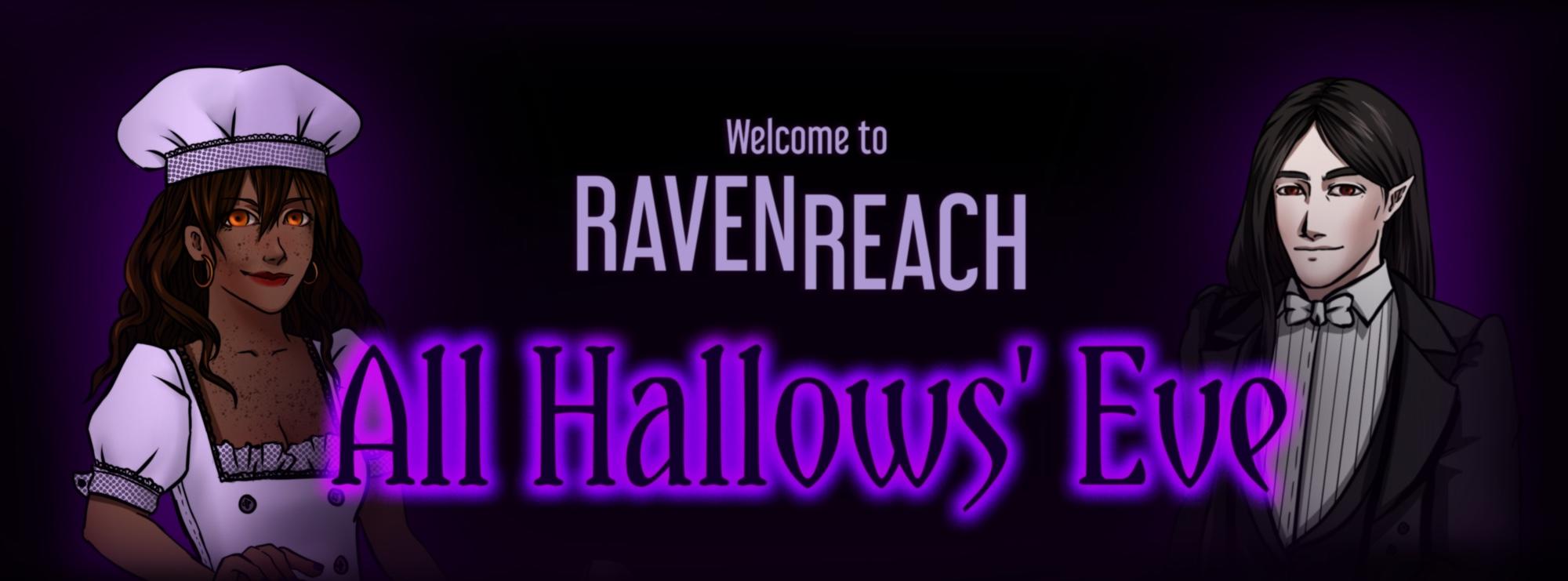 Raven Reach - All Hallows' Eve!
