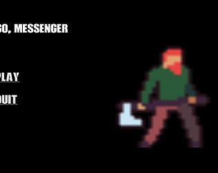 Go, Messenger!