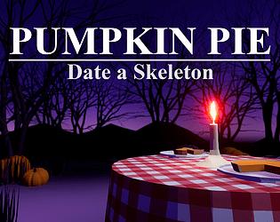 Pumpkin Pie: Date a Skeleton