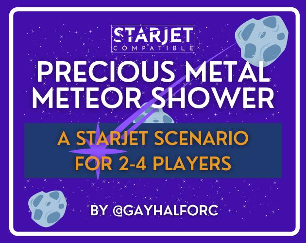 Precious Metal Meteor Shower: A Starjet Scenario