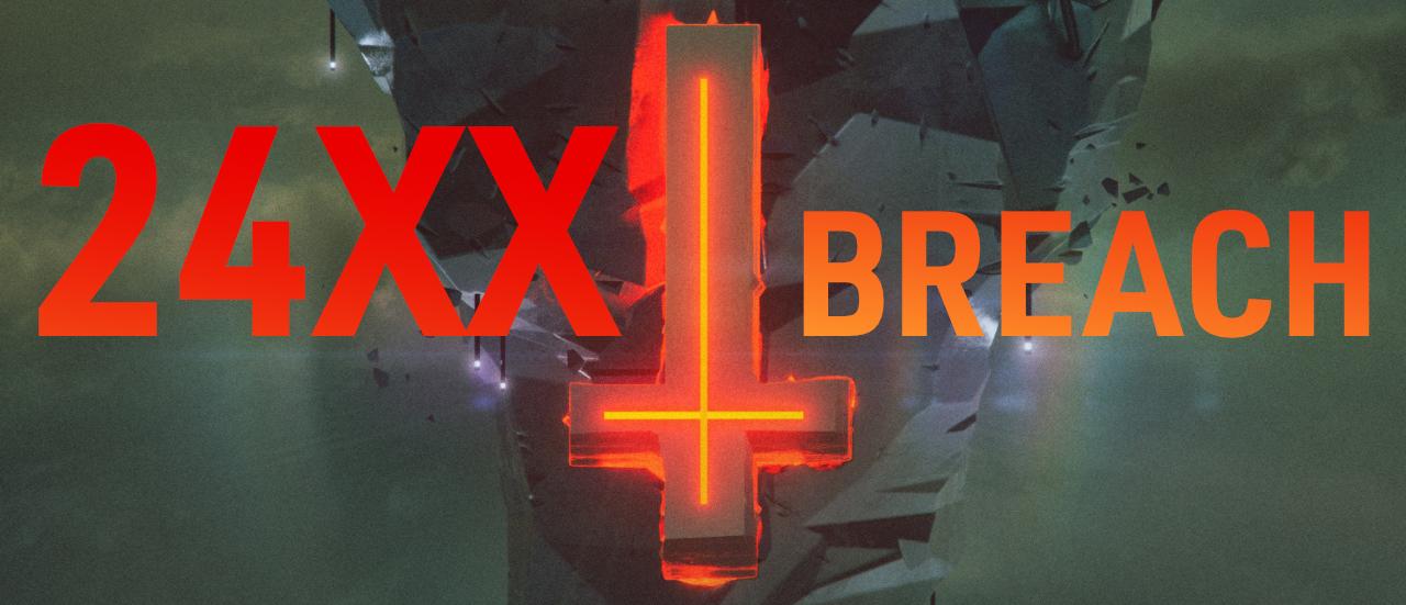 24XX: BREACH