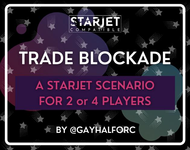 Trade Blockade: A Starjet Scenario