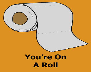 You're On A Roll