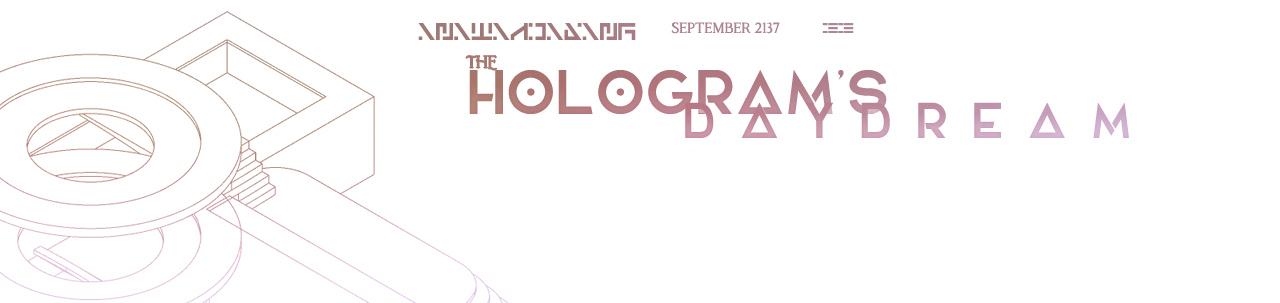 Hologram's Daydream