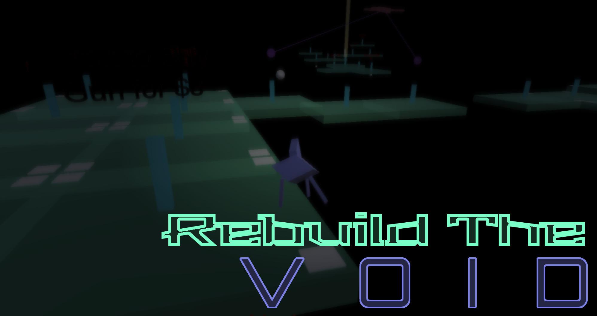 Rebuild The Void