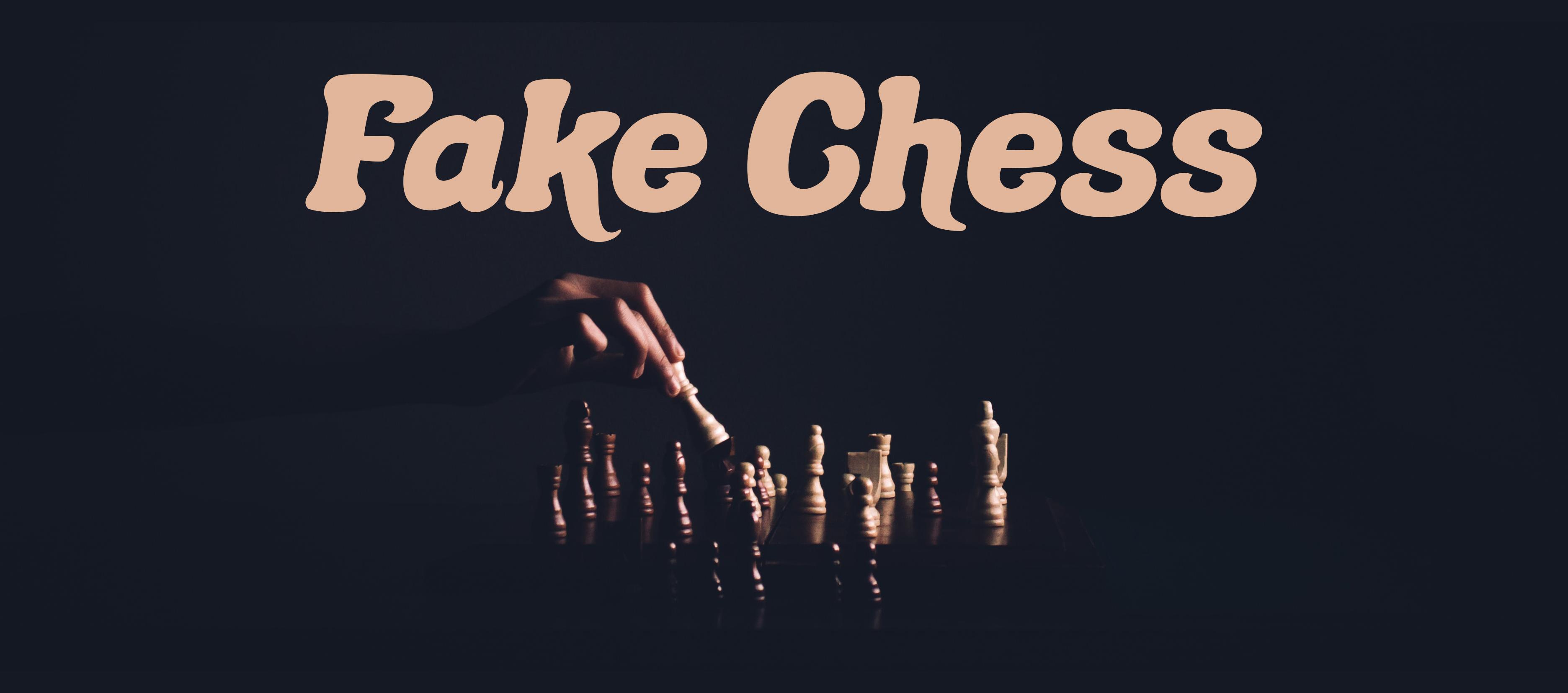 Fake Chess