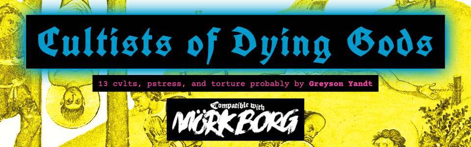 Cultists of Dying Gods — for MÖRK BORG