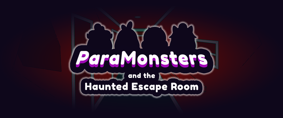 ParaMonsters and the Haunted Escape Room
