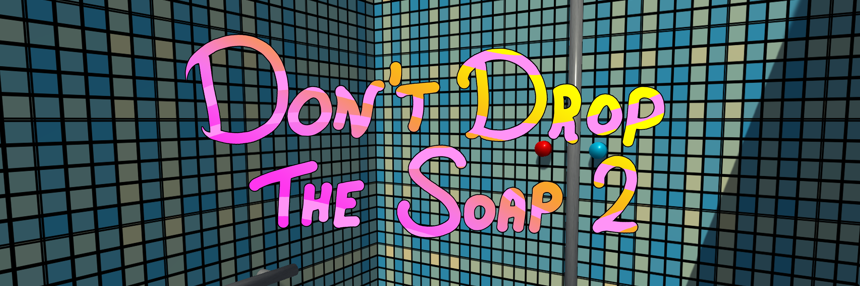 Don't Drop The Soap 2