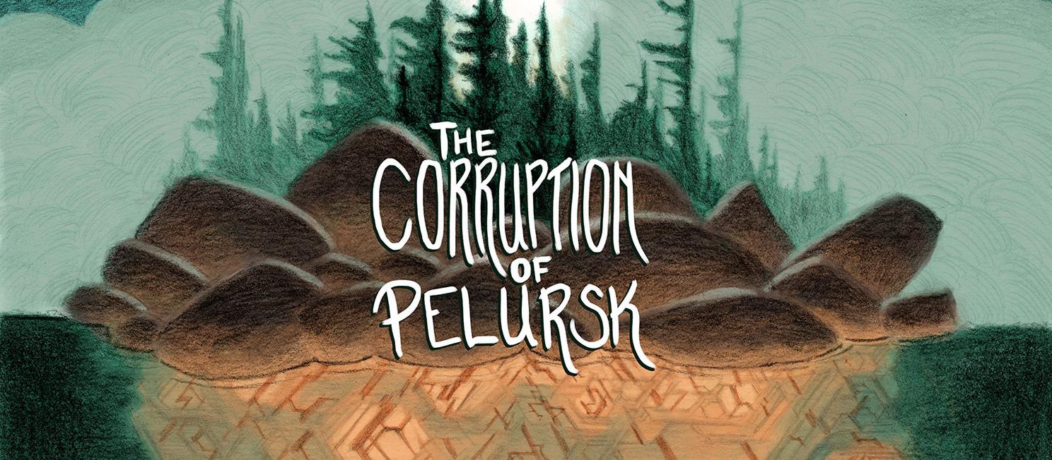 The Corruption of Pelursk