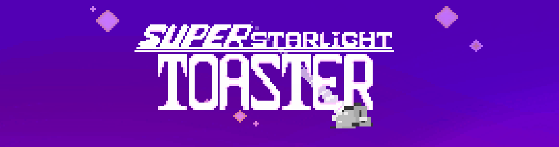 Super starlight toaster:DEMO