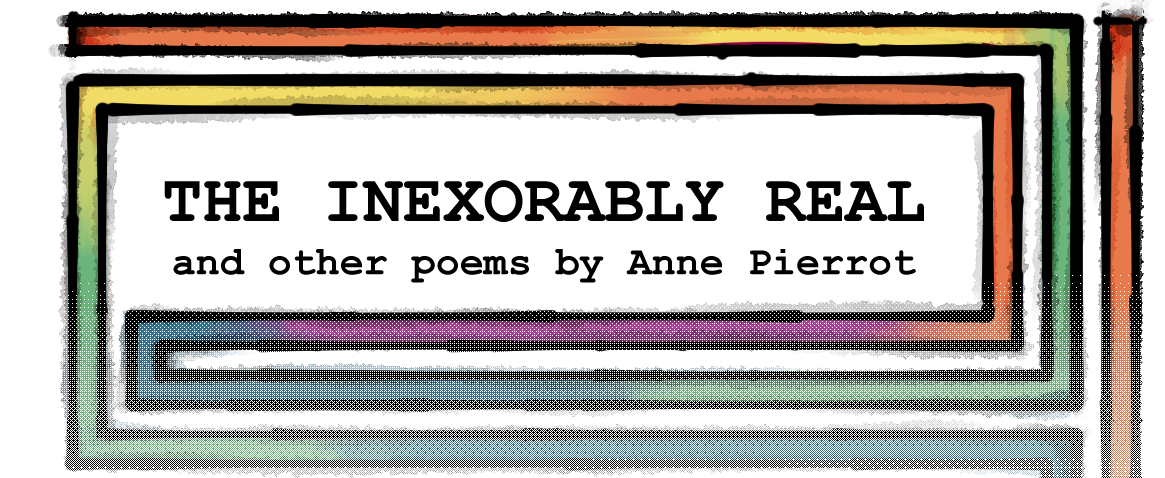 OUTCRY EXTRA: The Inexorably Real by Anne Pierrot