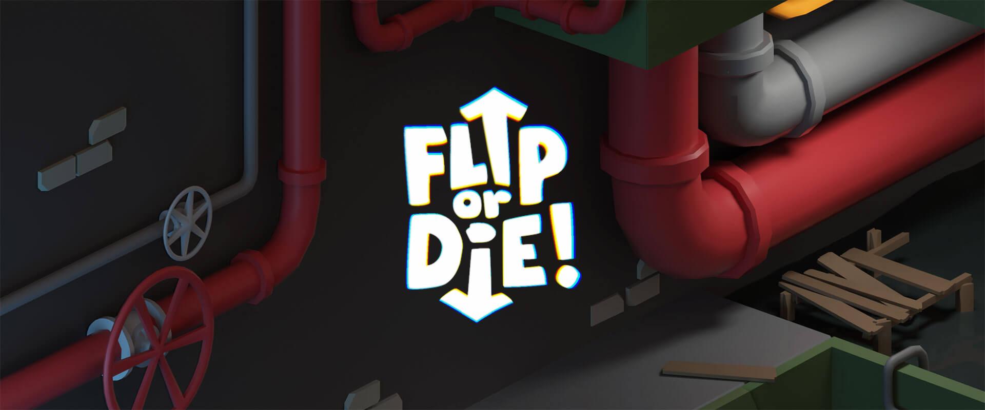 Flip Or Die!