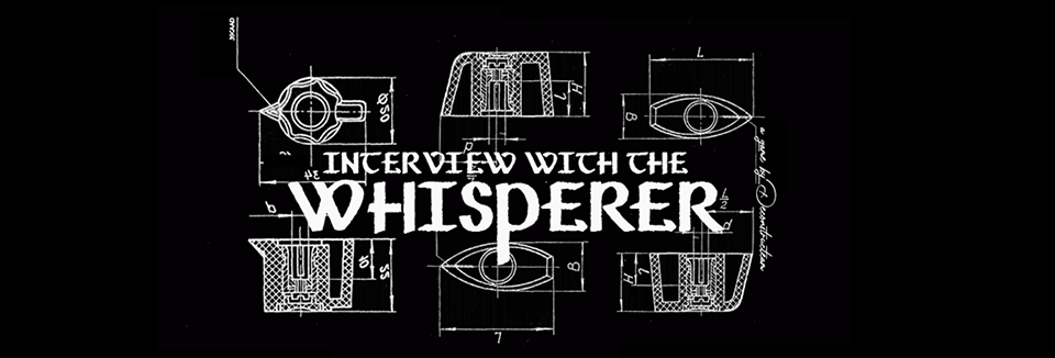 Interview with the Whisperer
